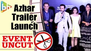 Azhar OFFICIAL Trailer Launch   Emraan Hashmi   Nargis Fakhri   Prachi Desai   Event Uncut