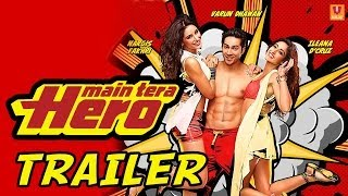 Main Tera Hero - Official Trailer (HD)