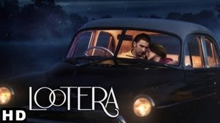 LOOTERA THEATRICAL TRAILER (Official)