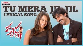 Tu Mera Jil Full Song With Lyrics  - Krishna