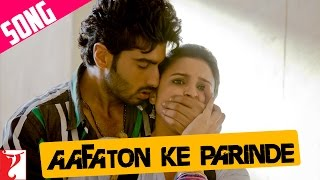 Aafaton Ke Parinde Video Song from Ishaqzaade