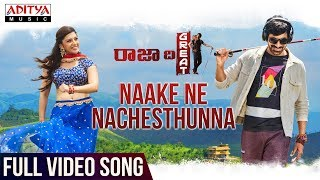 Nake Ne Nachesthunna Full Video Song - Raja The Great