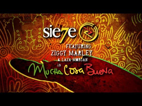 Sie7e - Mucha Cosa Buena Remix feat Ziggy Marley & Laza Morgan (Official Lyric Video)