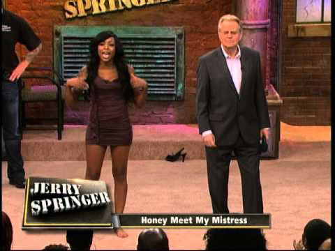 Honey, Meet My Mistress (The Jerry Springer Show)