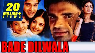Bade Dilwala (1999) Full Hindi Movie  Sunil Shetty, Priya Gill, Archana Puran Singh, Paresh Rawal
