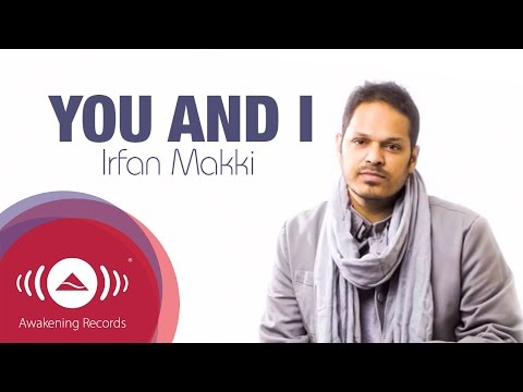 Irfan Makki - You And I | Official Lyrics Video