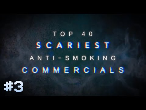 TOP 40: SCARIEST ANTI-SMOKING COMMERCIALS (3/4)