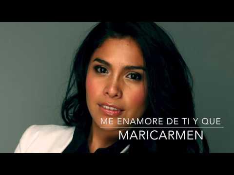 ME ENAMORE  DE TI Y QUE  MARICARMEN MARIN