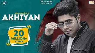 New Punjabi Songs 2015 | Akhiyan | Navi Navdeep | Latest Punjabi Songs 2015 | FULL HD