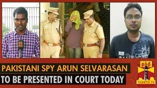 Pakistani Spy Arun Selvarasan to be presented in Court Today  23-09-2014 Thanthitv News   Watch Thanthi Tv Pakistani Spy Arun Selvarasan to be presented in Court Today  News September 23, 2014