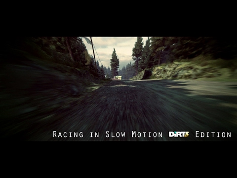 Racing in Slow Motion - DiRT 3 Edition
