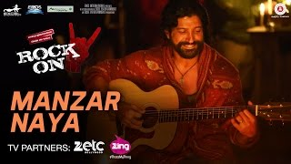 Manzar Naya - Rock On 2