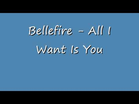 Bellefire - All I Want Is You -az87TmmB6ww