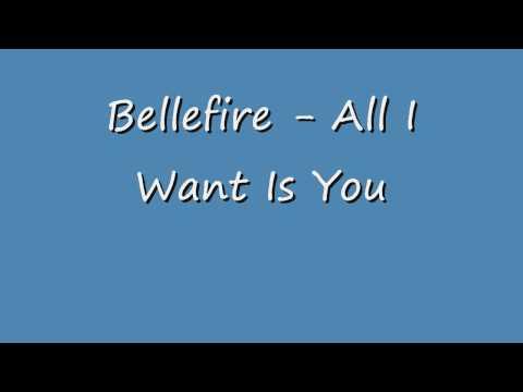 Bellefire - All I Want Is You -az87TmmB6ww