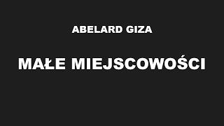 <b>Abelard Giza</b> - Małe miejscowości