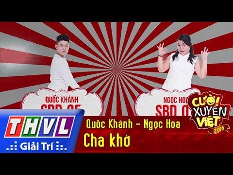 THVL | Cười xuyên Việt 2016 – Tập 5: Cha khờ – Quốc Khánh, Ngọc Hoa
