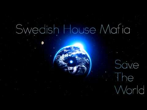 Swedish House Mafia: Save The World Tonight + Lyrics