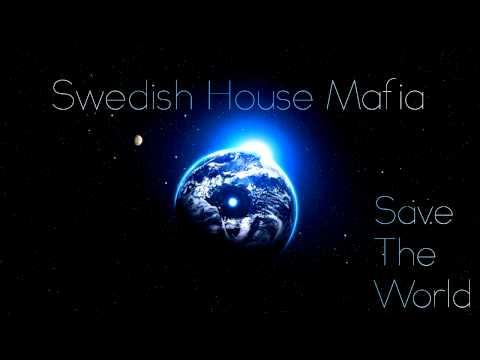 Swedish House Mafia: Save The World Tonight + Lyrics