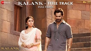 Kalank Title Track - Full Video