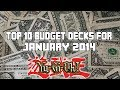 Top 10 Budget Decks For January 2014 Format/Banlist! (YuGiOh Top 10)
