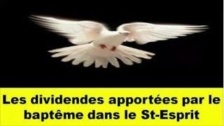 Les dividendes apportées par le baptême dans le Saint-Esprit