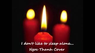 I don't like to sleep alone - Ngoc Thanh.wmv