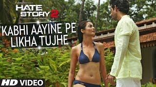 Hate Story 2 : Kabhi Aayine Pe