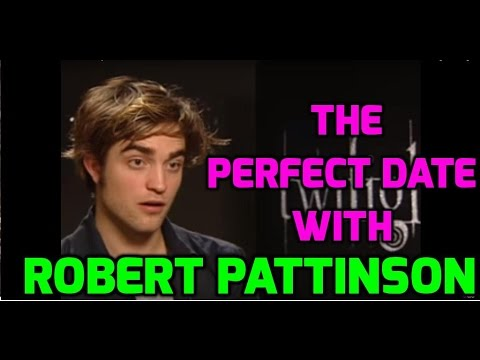Robert Pattinson describes his perfect first date