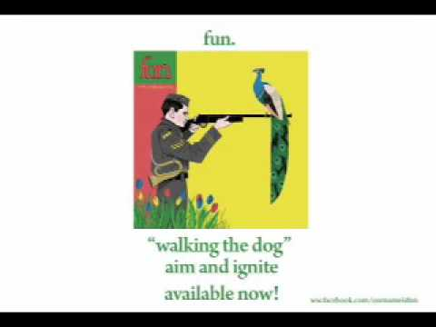 fun. - Walking The Dog [AUDIO]