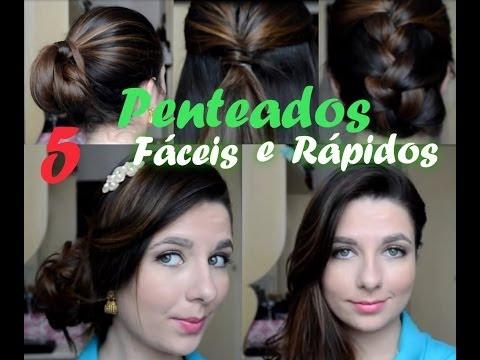 5 Penteados Fáceis, Rápidos e lindos!!!