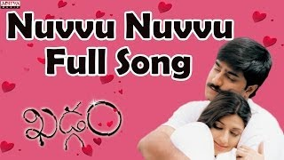 Nuvvu Nuvvu Full Song - Khadgam