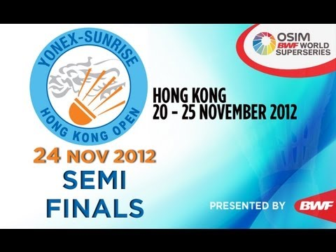 Semi Finals - 2012 Yonex-Sunrise Hong Kong Open (Part II)