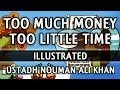 Too Much Money - Too Little Time ᴴᴰ ┇ Illustrated ┇ By Ustadh Nouman Ali Khan ┇ The Daily Reminder ┇