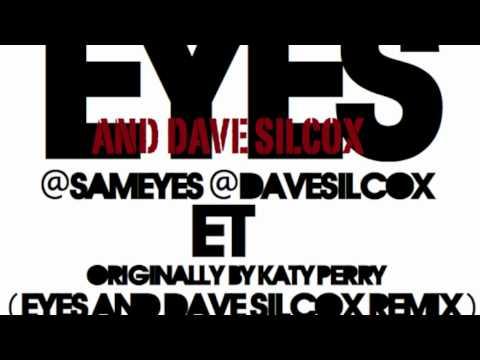 ET (Eyes & Dave Silcox Remix) - Katy Perry [HD]