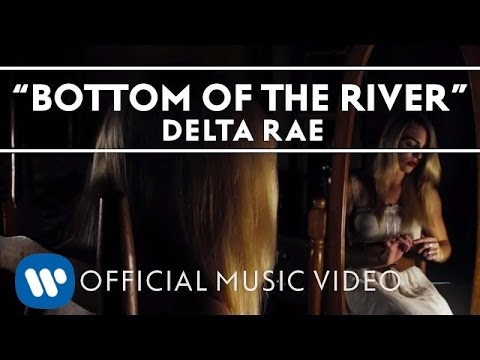 Delta Rae - Bottom of the River [OFFICIAL VIDEO]
