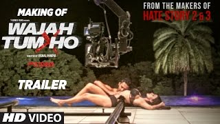 Making Of Wajah Tum Ho Theatrical Trailer
