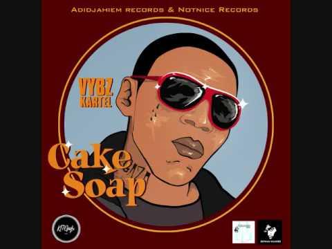 Vybz kartel - Cake Soap {Masterd} OCT 2010 {Blue Bamma Riddim}  [Final Draft]