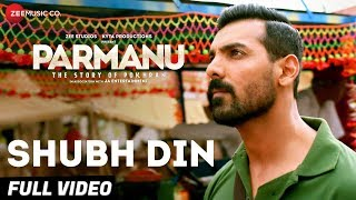 Shubh Din - Full Video |PARMANU