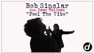 Bob Sinclar ft. Dawn Tallman – Feel The Vibe
