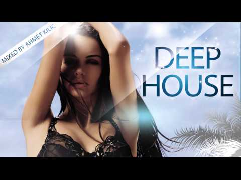 DEEP HOUSE SET 1 ( AHMET KILIC )