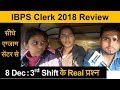 IBPS Clerk Exam Questions Review 3rd Shift 8 December 2018 by Candidates in Hindi