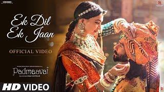 Padmavati : Ek Dil Ek Jaan Video Song