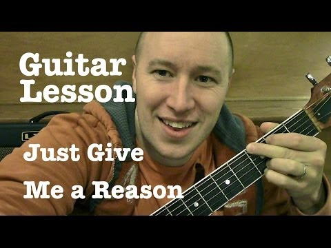 Just Give Me a Reason- Guitar Lesson- Pink ft Nate Ruess  (Todd Downing)