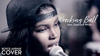 Wrecking Ball - Miley Cyrus (Boyce Avenue feat. Diamond White cover) on iTunes & Spotify