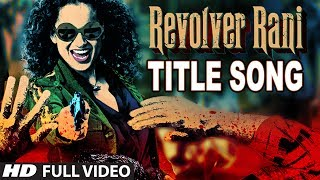 Revolver Rani Full Video Title Song | Kangana Ranaut | Vir Das