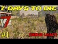 7 Days to Die [ Undead Legacy ]  ► Начало ► №1