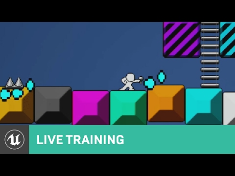 Unreal Engine 4 Training Twitch: Creating a 2D Side-Scroller
