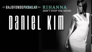 Don't Stop The Music (Daniel Kim Pa' Bailar Mix)