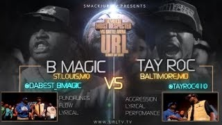 SMACK/URLTV PRESENTS: B MAGIC vs TAY ROC