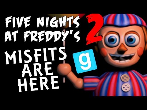 MISFITS ARE HERE! Marionette and Balloon Boy!-Five Nights At Freddy's 2 GMod with Animatronics